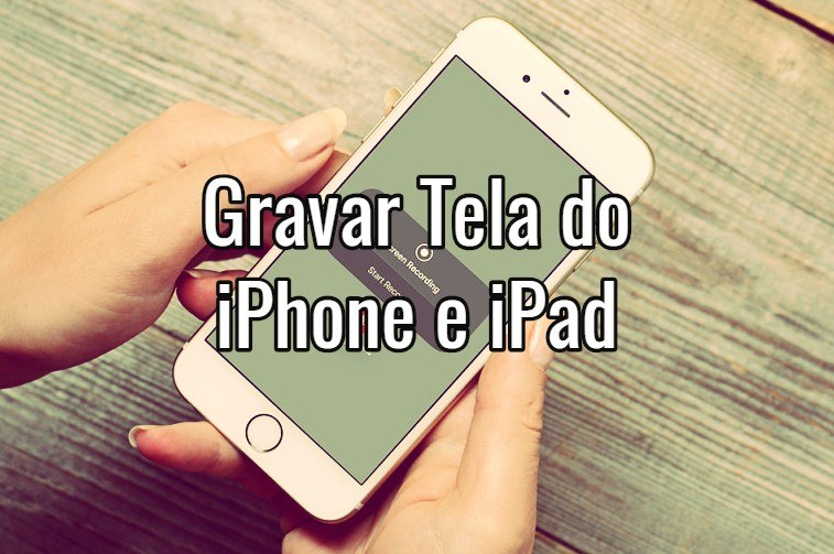 Como gravar a tela no iPhone, iPad ou iPod touch