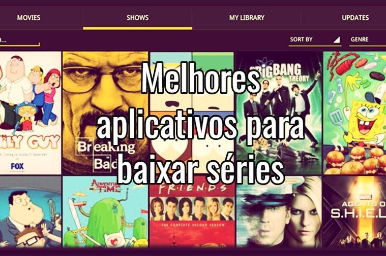 Melhores apps e programas para os maníacos por séries
