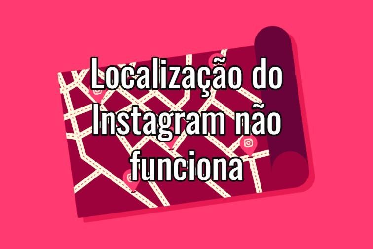 Como criar uma localização nova no Instagram e marcar sua foto