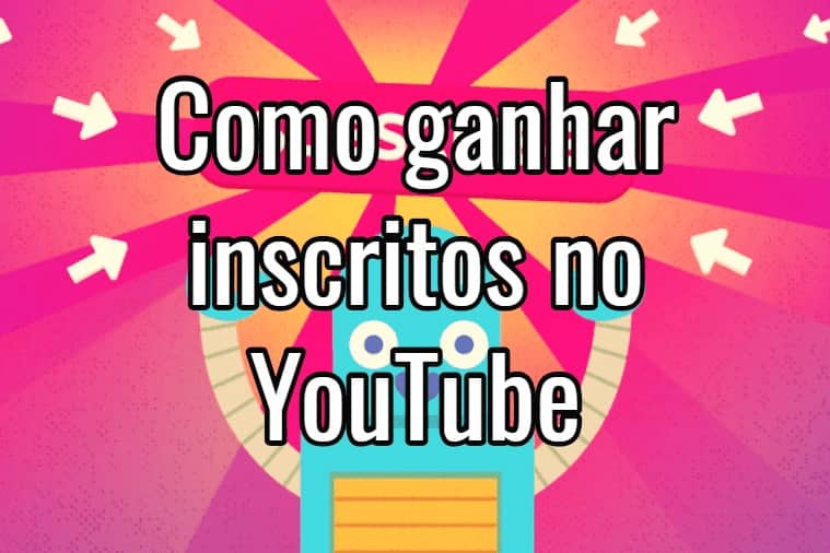 Como conseguir mais inscritos no YouTube