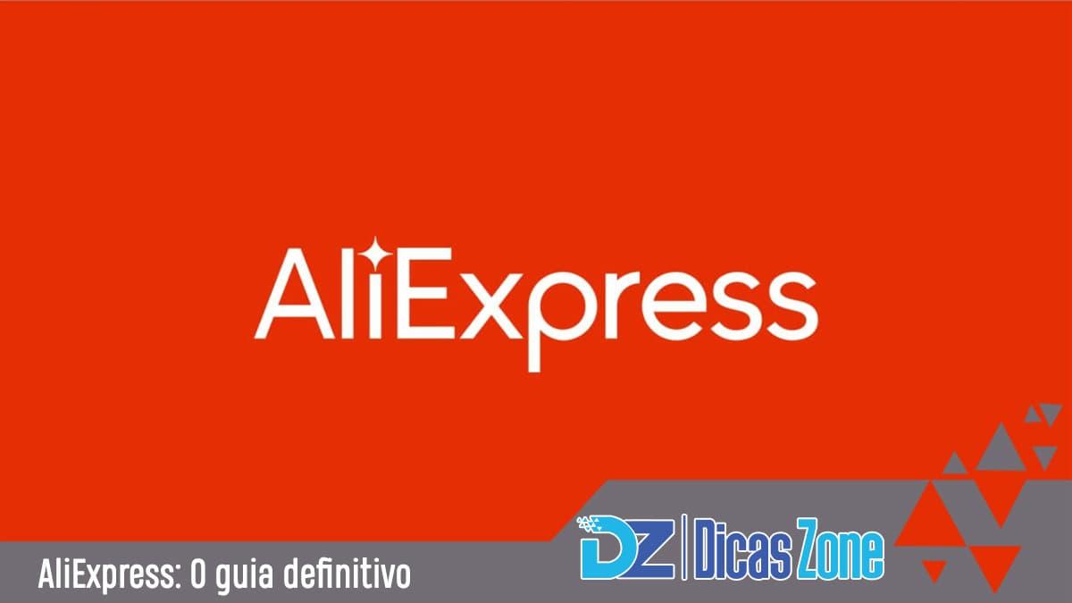 Guia Aliexpress: Informações e Dicas sobre a Aliexpress Brasil