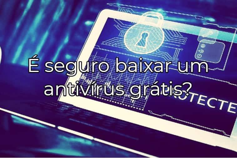 Os melhores antivírus grátis para Windows