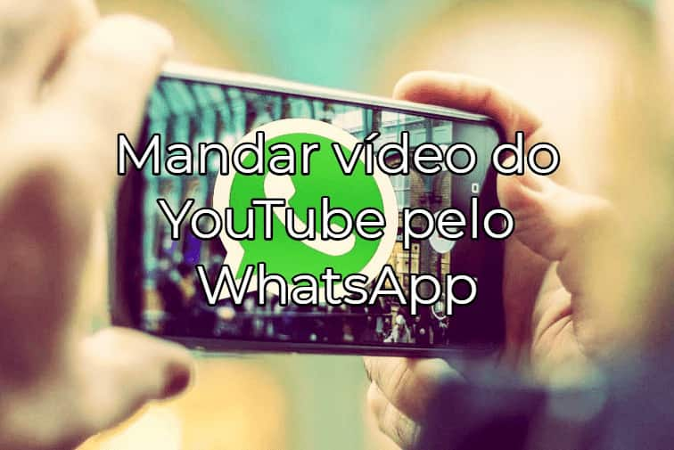 como enviar vídeo do youtube para o whatsapp