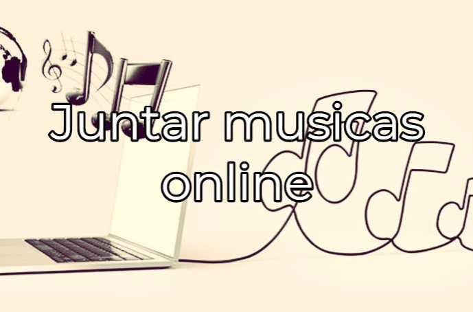 Como juntar músicas online
