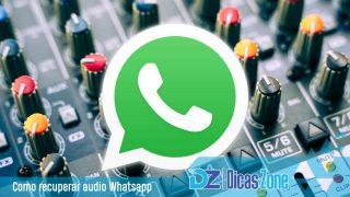recuperar audio apagado do whatsapp