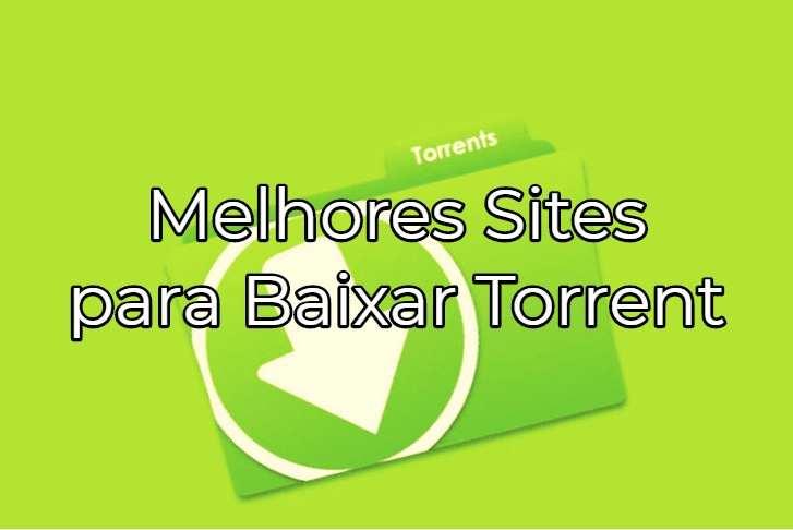 10 sites para procurar e baixar arquivos torrent