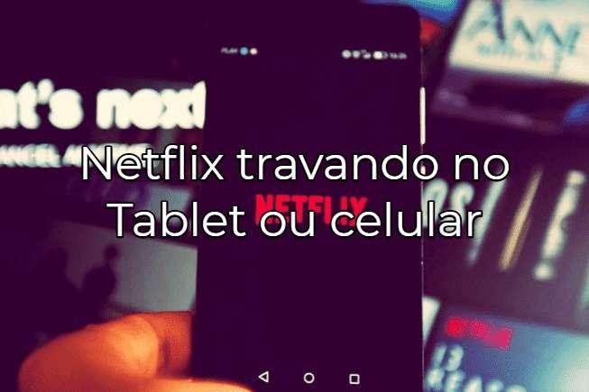 Netflix não funciona ou está fora do ar
